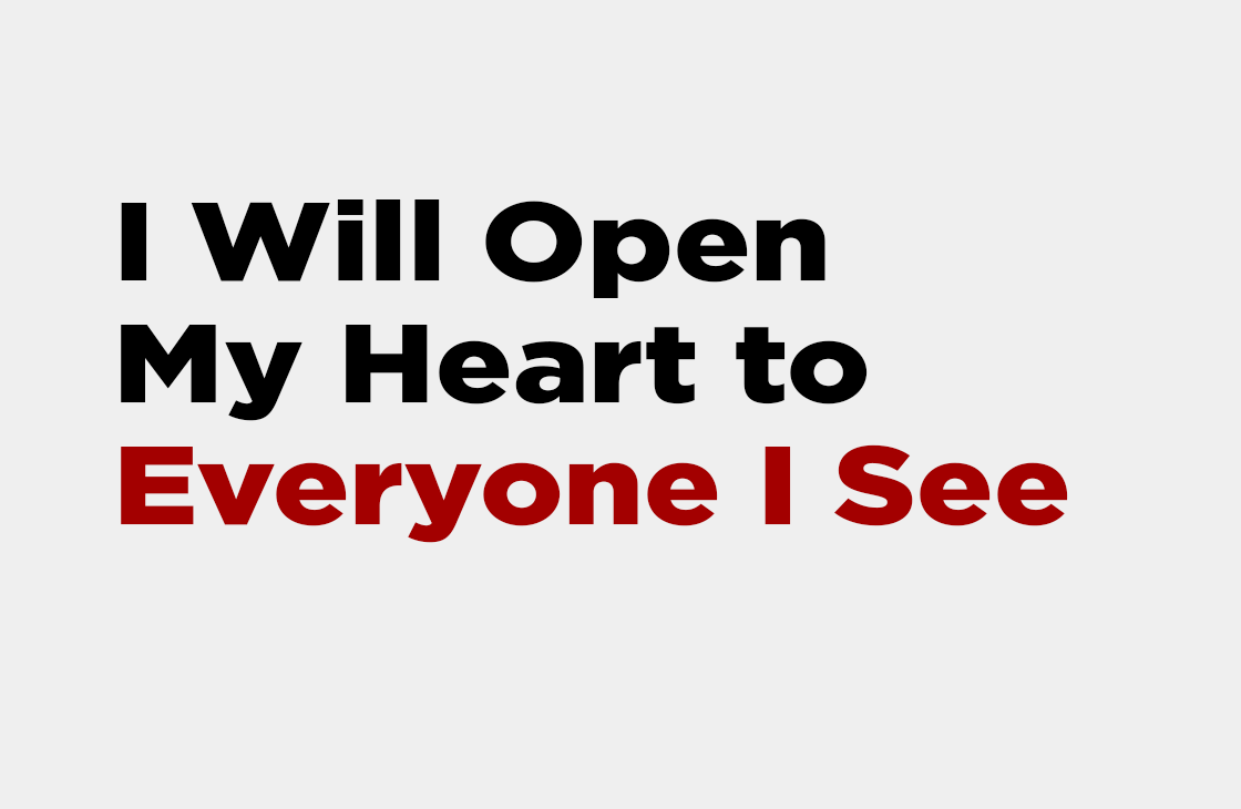 """I Will Open My Heart To Everyone I See"" - Sermon"