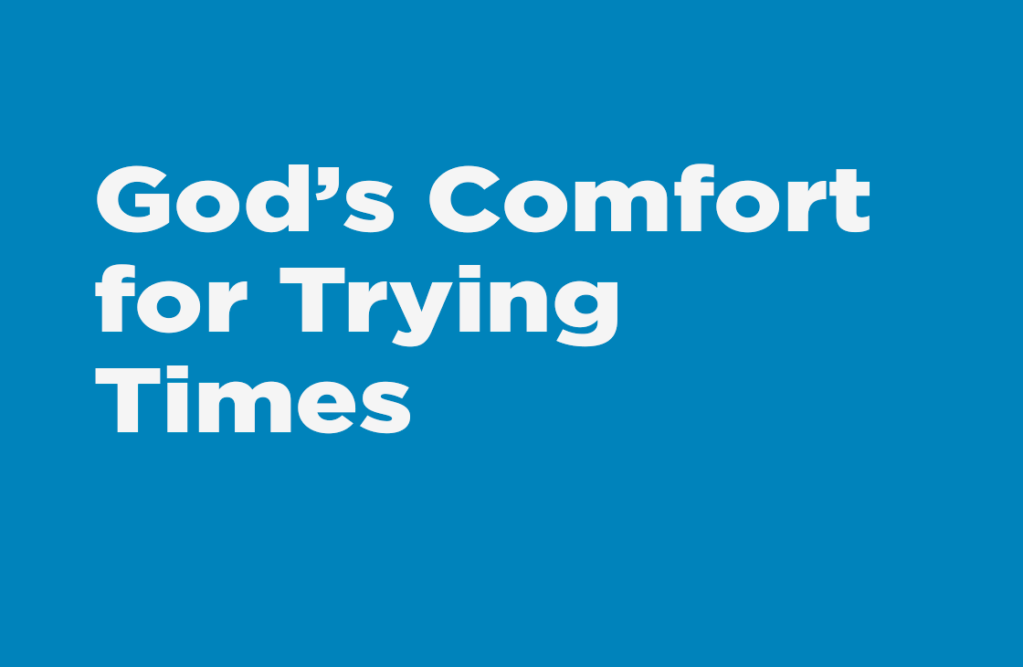 """God's Comfort for Trying Times"" - sermon"