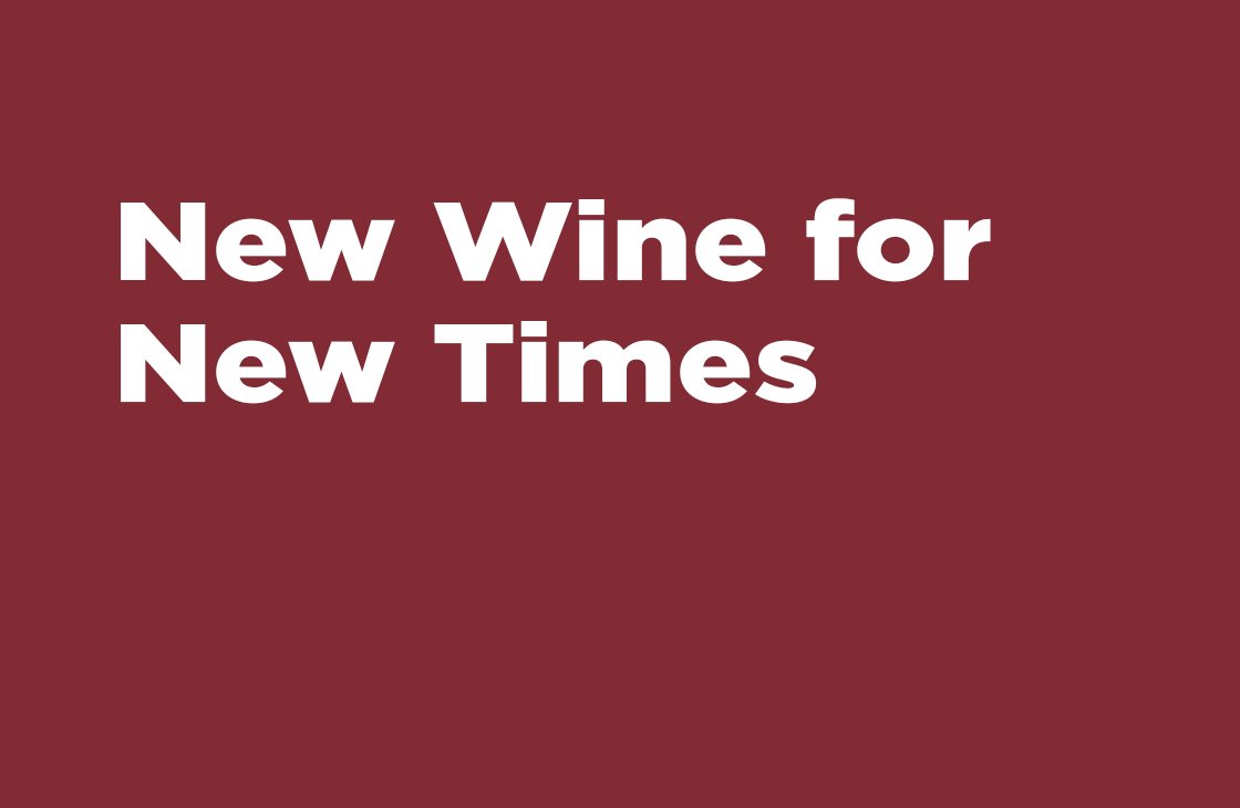 """New Wine For New Times"" - Sermon"