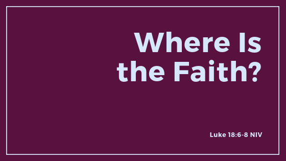 Where Is the Faith? - sermon