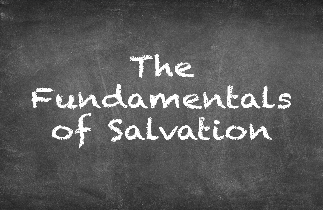 The Fundamentals Of Salvation - Sermon