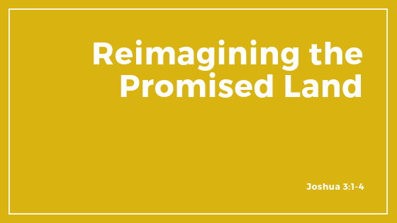 Reimagining The Promised Land
