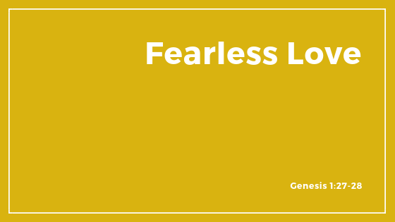 Fearless Love - Sermon