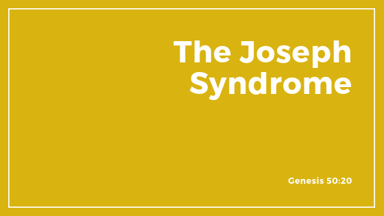 The Joseph Syndrome - Sermon