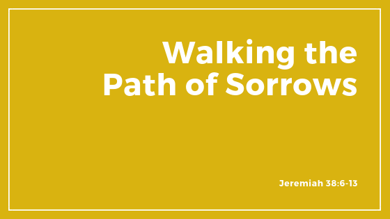Walking The Path Of Sorrows - Sermon