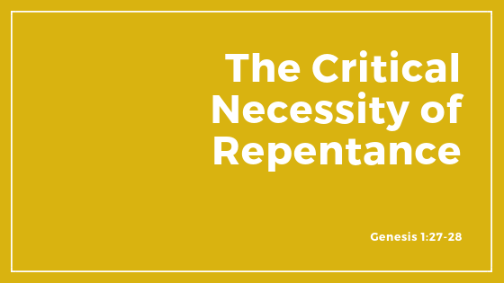 The Critical Necessity of Repentance