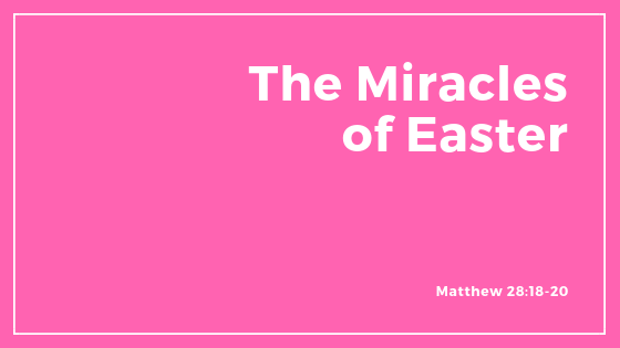 The Miracles of Easter