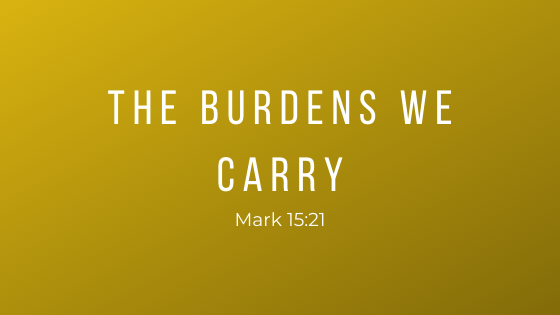 The Burdens We Carry
