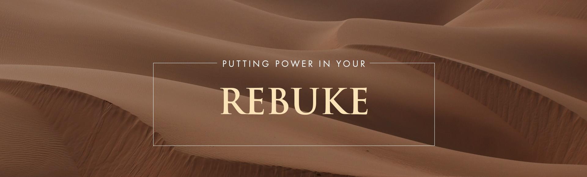 Putting Power in Your Rebuke
