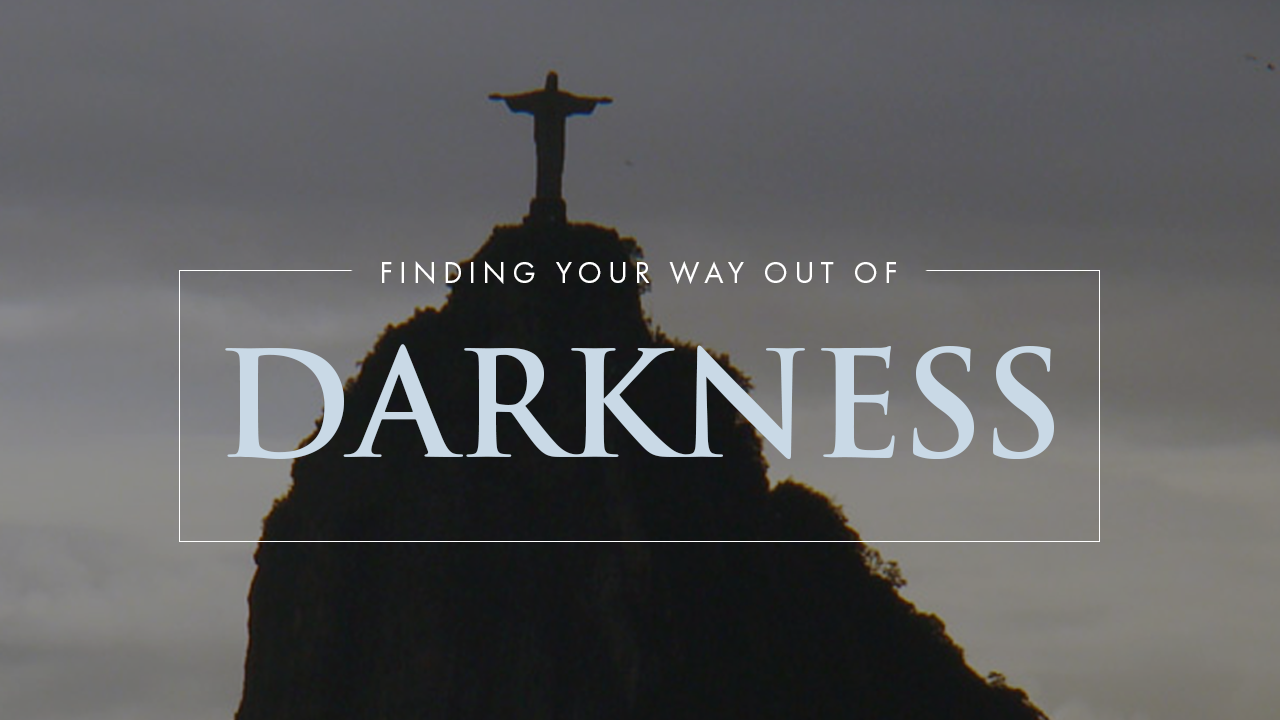 Finding Your Way Out Of Darkness