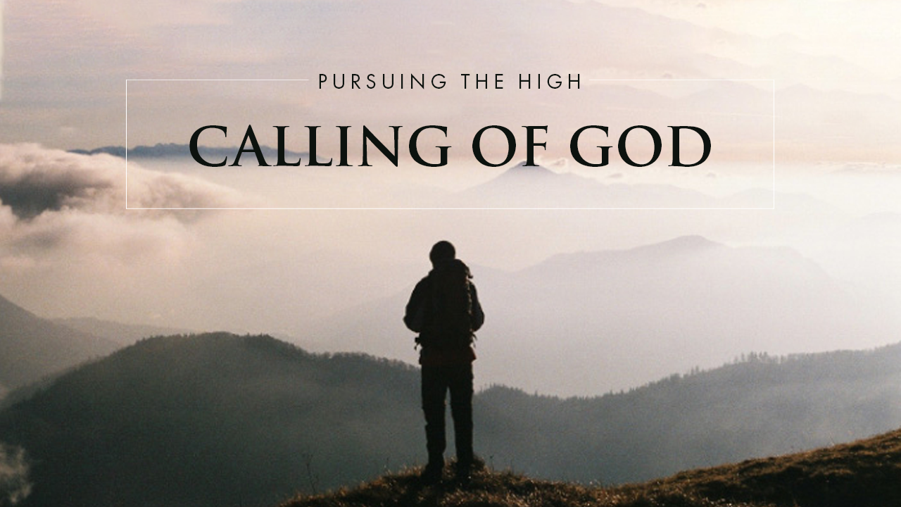 Pursuing The High Calling Of God